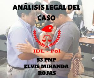 Análisis legal del caso S3 PNP Elvis Miranda Rojas